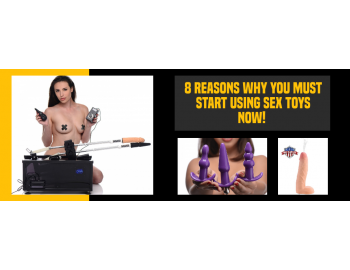 8 Reasons Why You Must Start Using Sex Toys NOW!